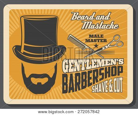 Barber Shop For Gentlemen Retro Poster. Male Beard And Mustache, Tall Hat And Scissors For Hairdress