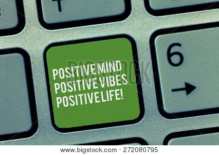 Conceptual Hand Writing Showing Positive Mind Positive Vibes Positive Life. Business Photo Text Moti