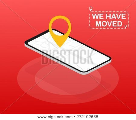 We Have Moved. Moving Office Sign. Clipart Image Isolated On Red Background. Vector Stock Illustrati