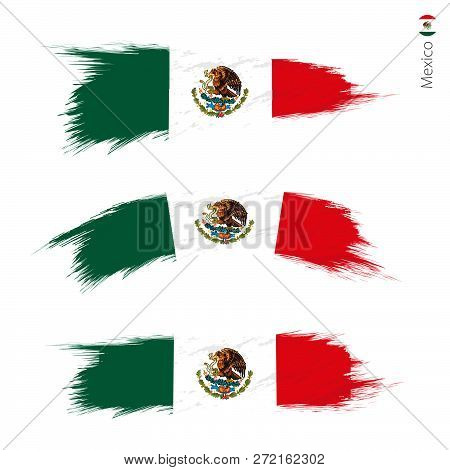 Set Of 3 Grunge Textured Flag Of Mexico, Three Versions Of National Country Flag In Brush Strokes Pa