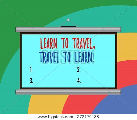 Conceptual Hand Writing Showing Learn To Travel Travel To Learn. Business Photo Text Make Trips For
