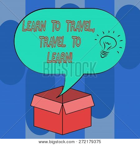 Handwriting Text Learn To Travel Travel To Learn. Concept Meaning Make Trips For Learning New Things