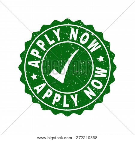 Vector Apply Now Grunge Stamp Seal With Tick Inside. Green Apply Now Label With Grunge Texture. Roun