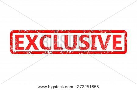 Exclusive Red Rubber Stamp On White Background. Exclusive Stamp Sign.  Text For Exclusive Stamp.