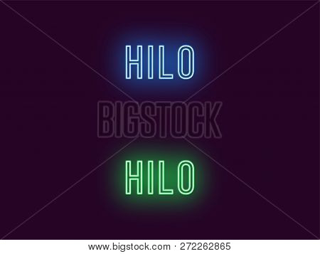 Neon Name Of Hilo City In Hawaii. Vector Text Of Hilo, Neon Inscription With Backlight In Thin Style