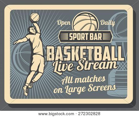 Basketball Sport Bar Retro Poster With Player Throwing Ball. Sport Tournament Of Playoff Game On Lar