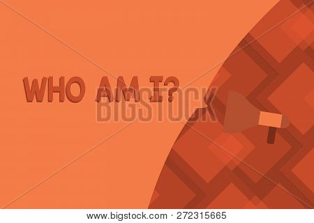 Conceptual Hand Writing Showing Who Am I Question. Business Photo Text When Being Asked About Your N