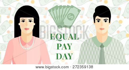 Vector Flat  Illustration For Equal Pay Day With Man And Women Icons, Background With Falling Dollar
