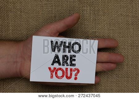 Writing Note Showing Who Are You Question. Business Photo Showcasing Identify Yourself Description P