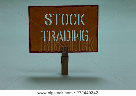 Text Sign Showing Stock Trading. Conceptual Photo Buy And Sell Of Securities Electronically On The E