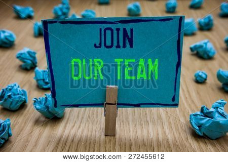 Handwriting Text Writing Join Our Team. Concept Meaning Allied Associate Work With Us New Employee H