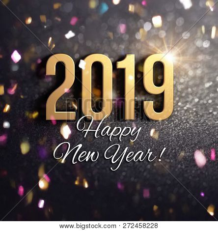 Happy New Year Greetings And 2019 Date Number Colored In Gold, On A Festive Black Background, With G