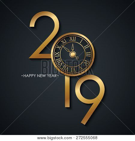2019 New Year Celebrate Card With Holiday Greetings Happy New Year And Golden Colored New Year Clock