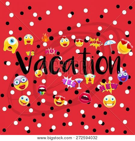 Vacation Poster Or Postcard! Vacation Time Design With Lots Of Unique Emojis. Holidays Sign For Enti