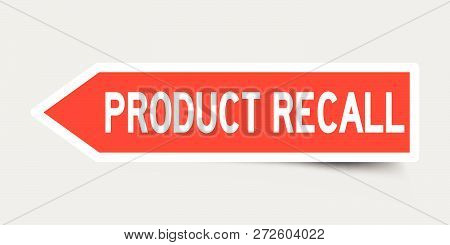 Arrow Shape Red Color Sticker In Word Product Recall On Gray Background