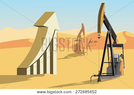 Oil Rigs In The Desert And Symbol Of Rising Oil Prices. Vector Illustration Eps 10