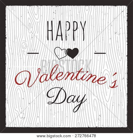 Happy Valentines Day Card. Love Graphics Banner And Background With Hearts And Text Quote. Typograph