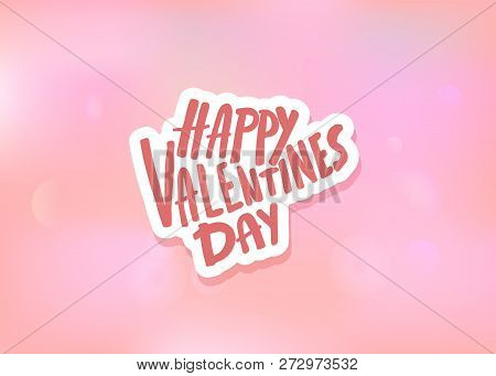 Happy Vallentines Day Handwritten Quote With Decoration. Holiday Greeting Card Concept. Hand Letteri