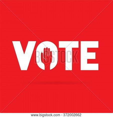 Vote Word With Raised Hand Of A Voter.