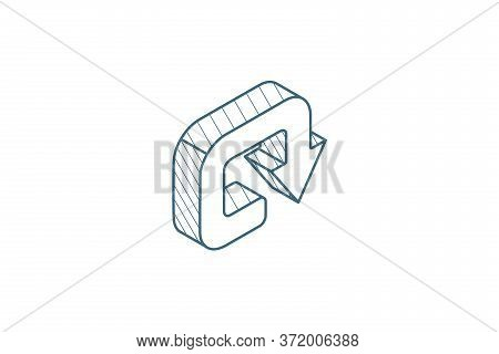 Rotate, Circle, Round Turn Isometric Icon. 3d Line Art Technical Drawing. Editable Stroke Vector