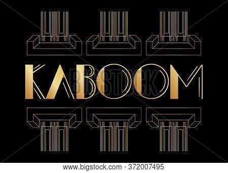 Art Deco Kaboom Expression Word Text. Decorative Greeting Card, Sign With Vintage Letters.