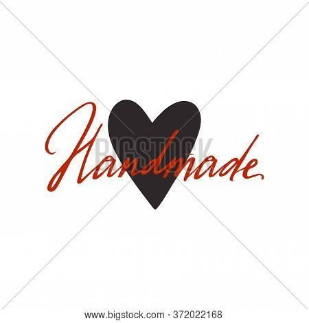 Handmade Lettering Emblem With Heart. Handwritten Handdrawn Label For Hand Craft Product And Handicr