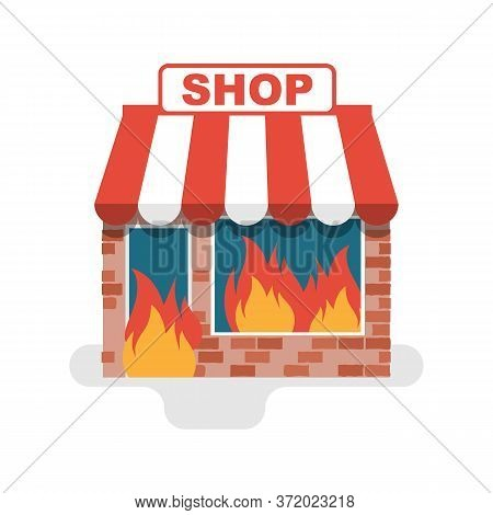 Shop In A Fire. Burning Store. Flame In Store. Protesters Concept. Broken Windows And Facades Of Sto