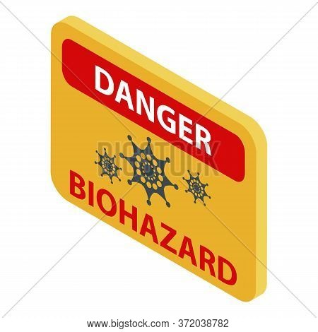 Danger Biohazard Icon. Isometric Of Danger Biohazard Vector Icon For Web Design Isolated On White Ba