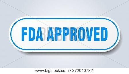 Fda Approved Sign. Fda Approved Rounded Blue Sticker. Fda Approved