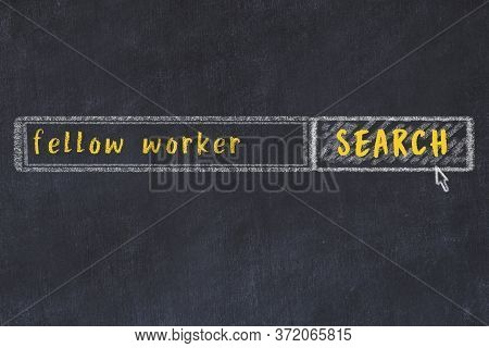 Drawing Of Search Engine On Black Chalkboard. Concept Of Looking For Fellow Worker