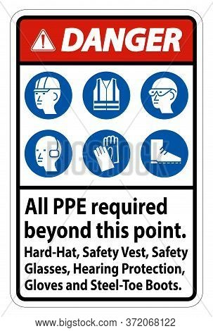 Danger Ppe Required Beyond This Point.hard Hat, Safety Vest,safety Glasses,hearing Protection
