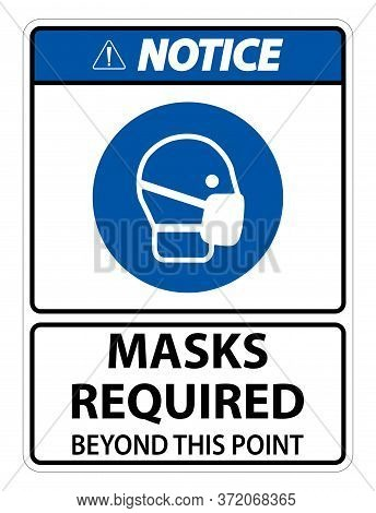 Notice Masks Required Beyond This Point Sign Isolate On White Background,vector Illustration Eps.10