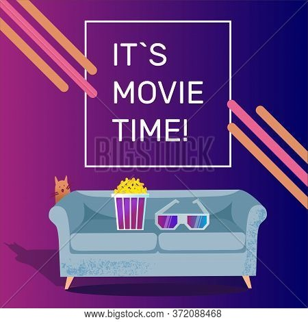 It`s Movie Time - Vector Template For A Poster. Sofa, 3d Glasses And Popcorn, Cat Peeking Out From B