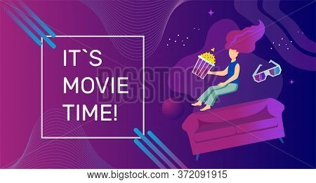 Movie Time Vector Banner Template. The Girl Flew Up From The Sofa With Popcorn And 3d Glasses On A P