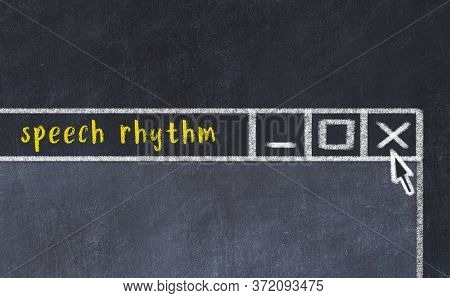 Chalk Sketch Of Closing Browser Window With Page Header Inscription Speech Rhythm