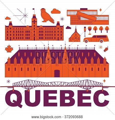 Quebec Culture Travel Set, Famous Architectures And Specialties In Flat Design. Business Travel And