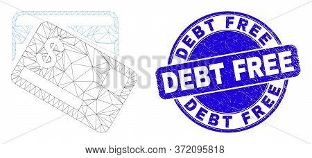 Web Mesh Dollar Bank Cards Icon And Debt Free Seal Stamp. Blue Vector Round Scratched Seal Stamp Wit