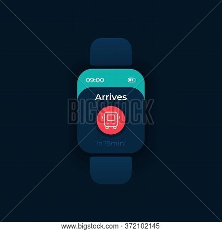 Passenger Transport Arrival Smartwatch Interface Vector Template. Mobile App Notification Night Mode