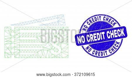 Web Mesh Dollar Cheques Icon And No Credit Check Stamp. Blue Vector Rounded Scratched Stamp With No