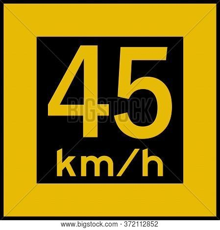 45 Km/hr Speed Limit Sign Board. Parking Area, Bridge Signs. Black On Yellow Board.