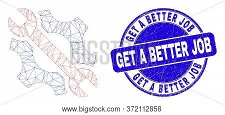 Web Mesh Repair Tools Icon And Get A Better Job Stamp. Blue Vector Round Textured Seal Stamp With Ge