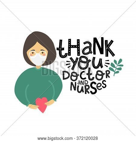 Thanks To The Doctors And Nurses For The Fight Against Covid-19 Coronavirus Infection. You Are Heroe