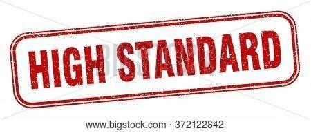 High Standard Stamp. High Standard Square Grunge Sign. Label