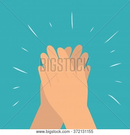 Hands Clapping, Applauding Or Ovation Applause Flat Vector Illustration On Blue Background. Congratu