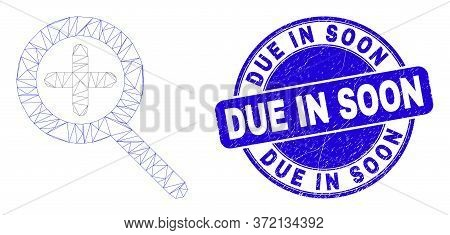Web Mesh Zoom In Pictogram And Due In Soon Seal. Blue Vector Rounded Distress Seal With Due In Soon