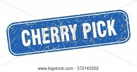 Cherry Pick Stamp. Cherry Pick Square Grungy Blue Sign