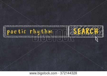 Drawing Of Search Engine On Black Chalkboard. Concept Of Looking For Poetic Rhythm