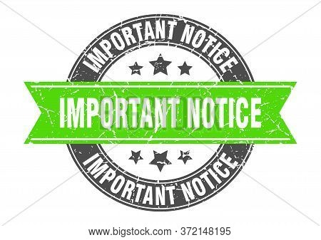 Important Notice Round Stamp With Green Ribbon. Important Notice