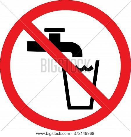 Non-potable Water Warning Sign. Red Background. Avoid Drinking, Cooking Or Washing.