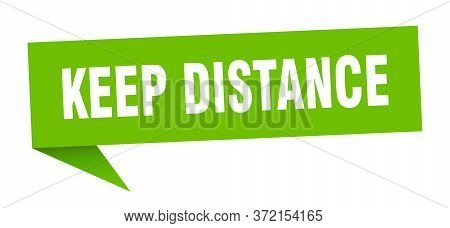 Keep Distance Banner. Keep Distance Speech Bubble. Keep Distance Sign